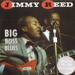 Jimmy Reed - Big Boss Blues - Front